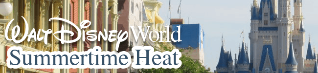Summertime Heat at Walt Disney World