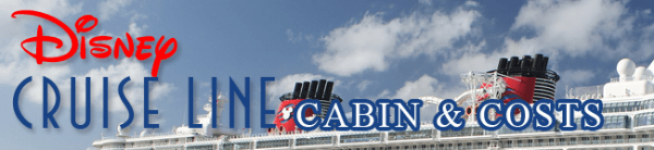 Disney Cruise LIne Costs and Cabins