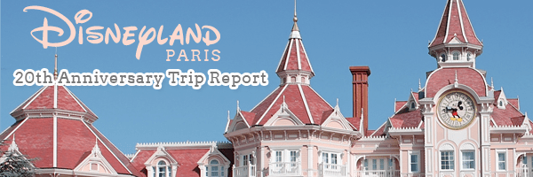 Disneyland Paris Trip Report 20th Anniversary