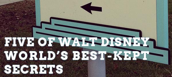 Five of Walt Disney World's Best-Kept Secrets